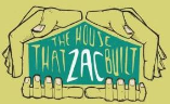 The House That Zac Built